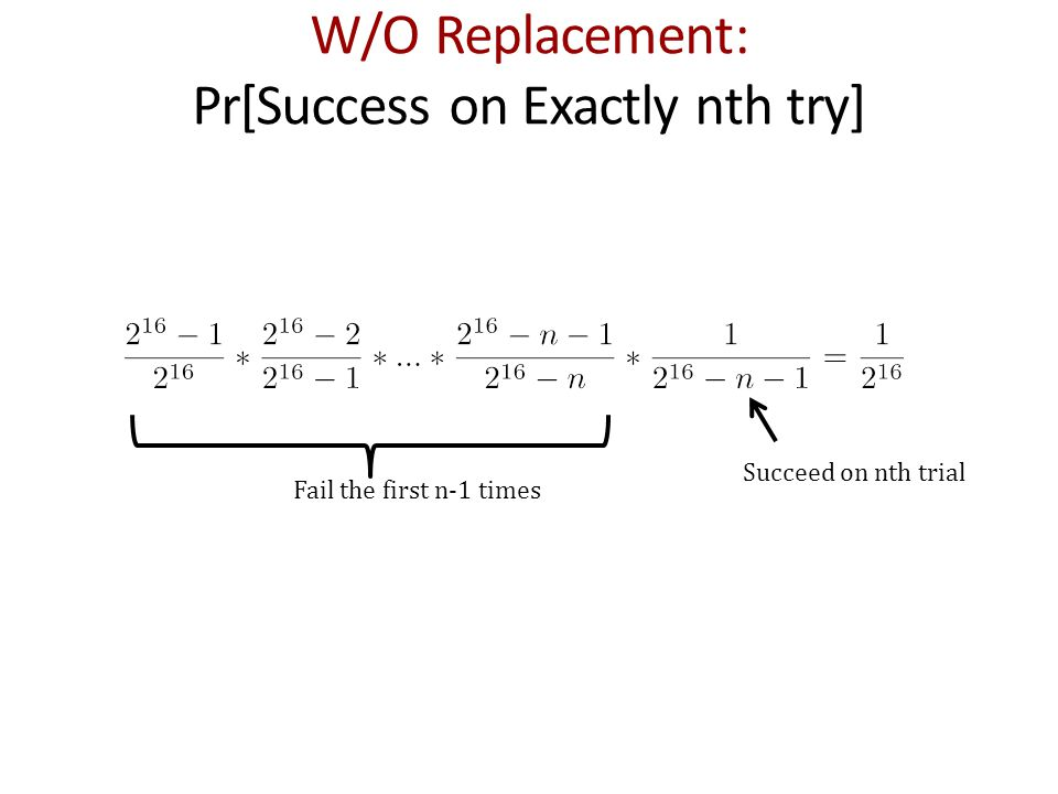 W/O Replacement: Pr[Success on Exactly nth try]